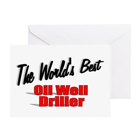 """The World's Best Oil Well Driller"" Greeting Card"