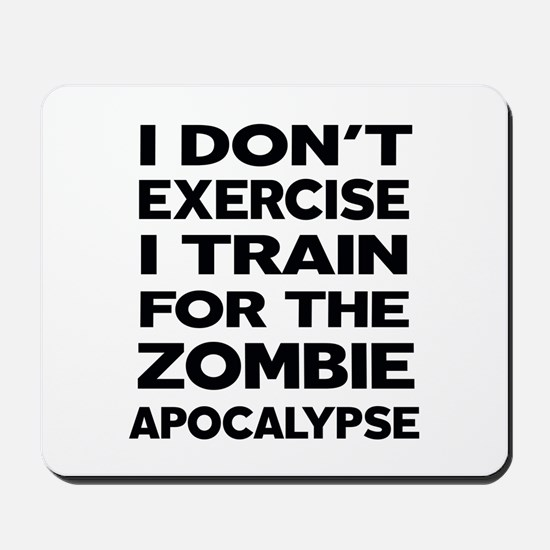 I DON'T EXERCISE Mousepad