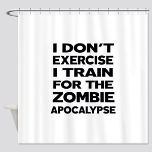 I DON'T EXERCISE Shower Curtain