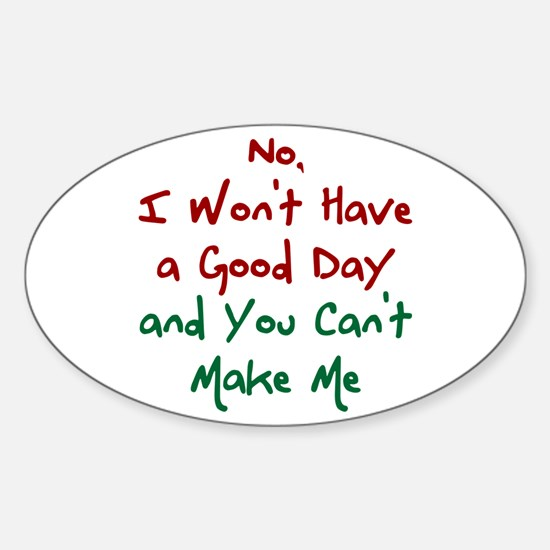 I Won't Have a Good Day Decal
