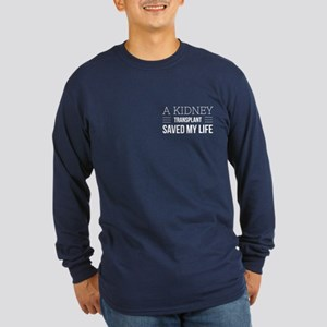 Kidney Saved Life Long Sleeve Dark T-Shirt