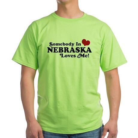 Somebody in Nebraska Loves Me Green T-Shirt