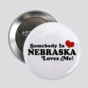 "Somebody in Nebraska Loves Me 2.25"" Button"