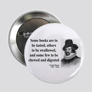 "Francis Bacon Quote 5 2.25"" Button"