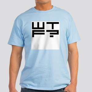 WTF? Light T-Shirt