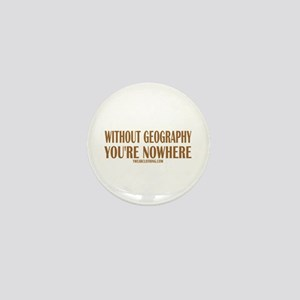 Nowhere without Geography Mini Button