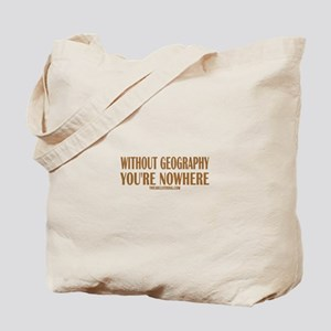 Nowhere without Geography Tote Bag