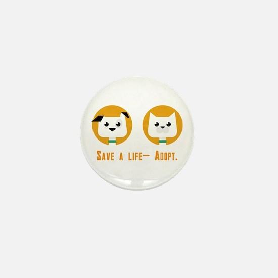 Save a life- Adopt Mini Button