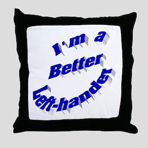 Better Left-hander Throw Pillow