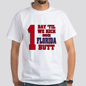 1 day 'til we kick some Florida butt White T-Shirt