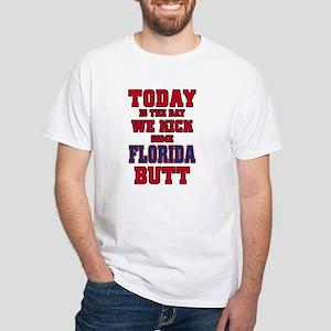 Today we kick Florida's butt White T-Shirt