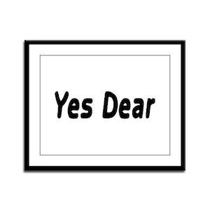 Yes Dear Framed Panel Print
