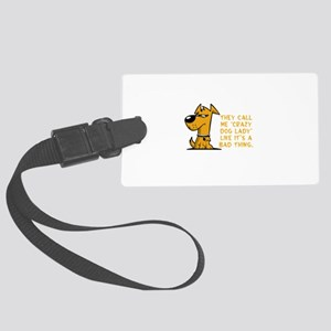 They call me crazy dog lady like Large Luggage Tag
