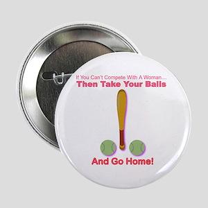 """Take Your Balls & Go Home! 2.25"""" Button"""
