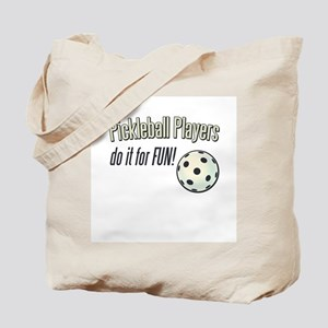 Pickleball Players Do It For Tote Bag