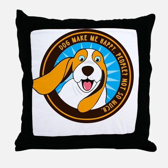 Dog make me happy,People, Not so much Throw Pillow
