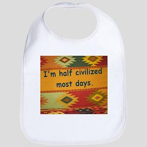Half Civilized Bib