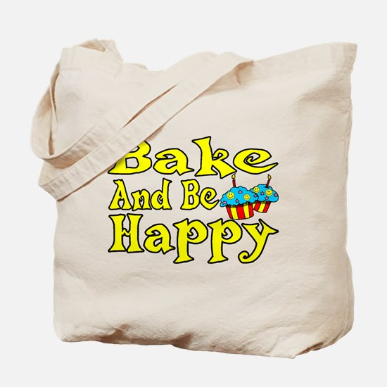 Bake And Be Happy Tote Bag