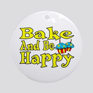 Bake And Be Happy Ornament (Round)