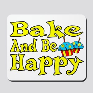Bake And Be Happy Mousepad