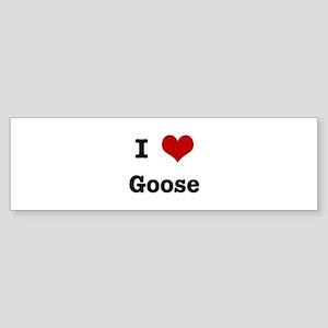 I love Goose Bumper Sticker