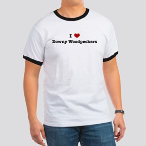 I love Downy Woodpeckers Ringer T