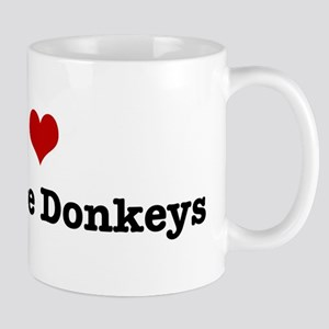 I love Miniature Donkeys Mug