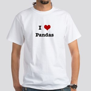 I love Pandas White T-Shirt