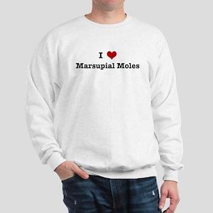 I love Marsupial Moles Sweatshirt