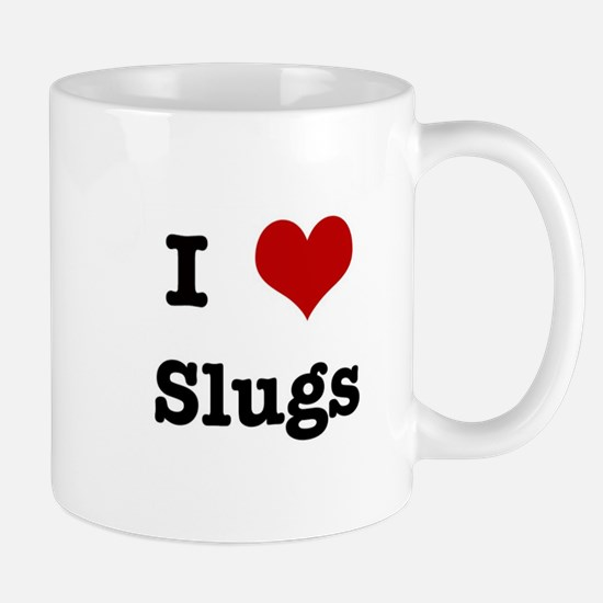 I love Slugs Mug