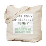 It Is Only Of Relative Funny Tote Bag