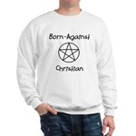 Born Against Christian Sweatshirt