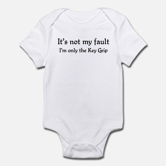 It's not my fault...Key Grip Infant Bodysuit