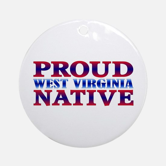 Proud West Virginia Native Ornament (Round)