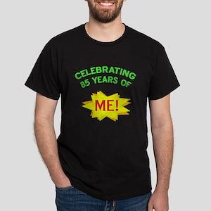 Celebrate My 85th Birthday Dark T-Shirt