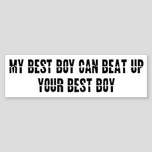My Best Boy can beat up... Bumper Sticker