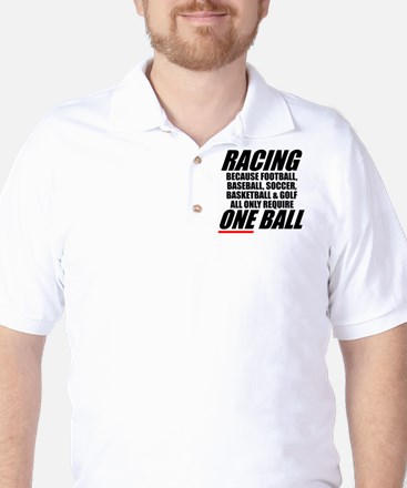 Why racing is a REAL sport Golf Shirt