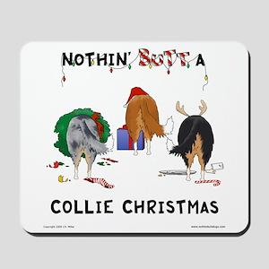 Nothin' Butt A Collie Xmas Mousepad