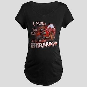 I Scream for BRAAAINS!! Maternity Dark T-Shirt