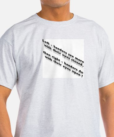 Left-handers see more T-Shirt