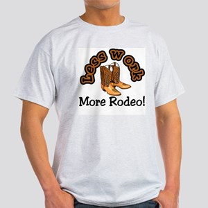 Less work more rodeo! Light T-Shirt