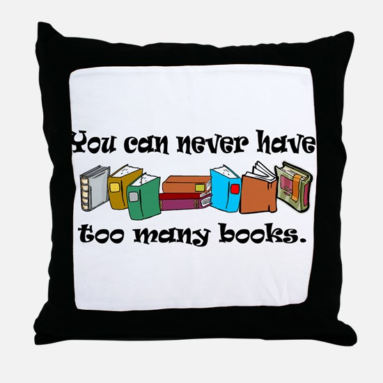 You can never have too many b Throw Pillow