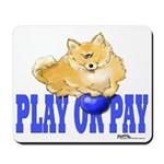Play or Pay Pom Mousepad