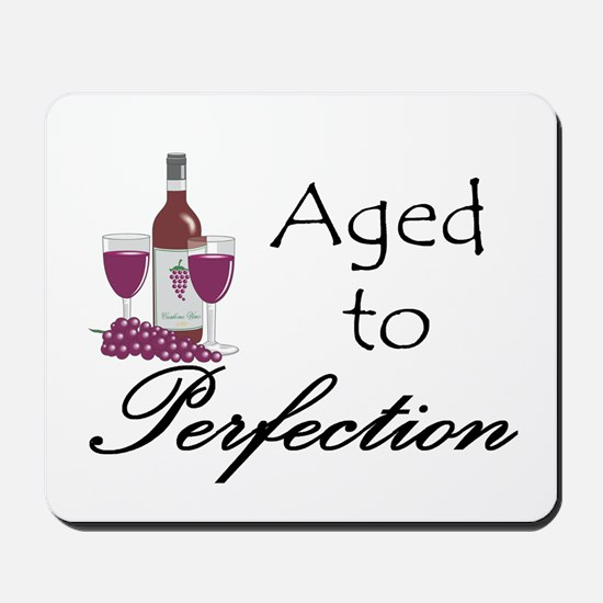 Aged to perfection Mousepad