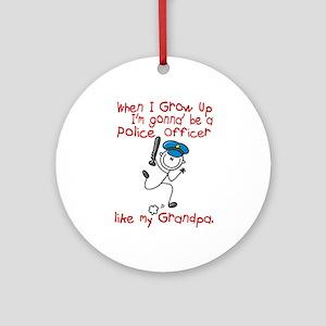 Police Officer Like My Grandpa 1 Ornament (Round)