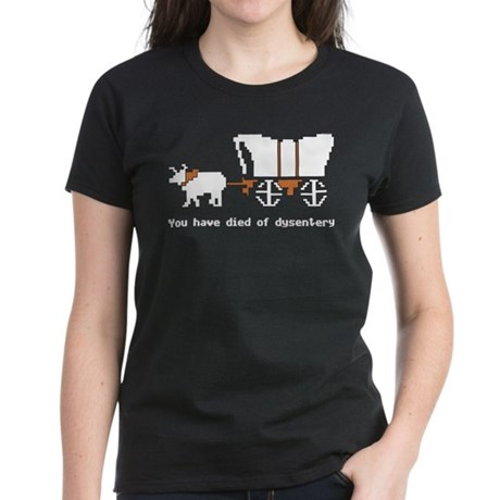You have died of dysentery Women's Dark T-Shirt