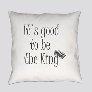 It's good to be the king Everyday Pillow