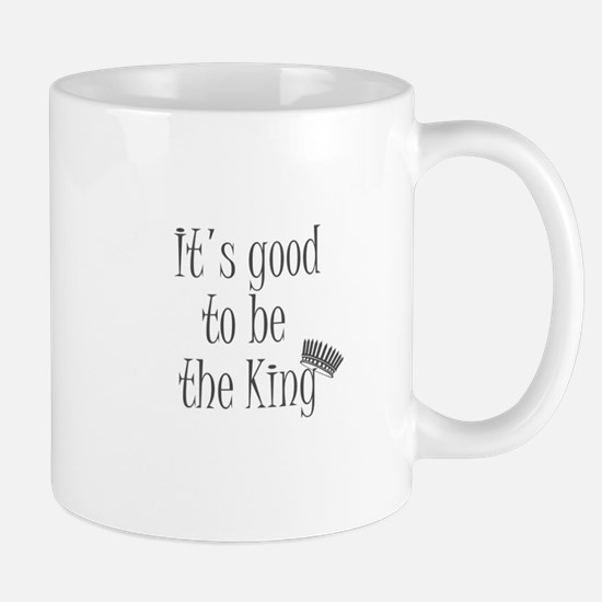 It's good to be the king Mugs