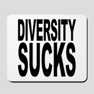 Diversity Sucks Mousepad