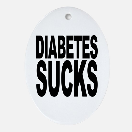 Diabetes Sucks Oval Ornament
